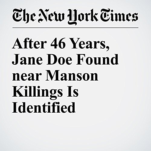 After 46 Years, Jane Doe Found near Manson Killings Is Identified audiobook cover art