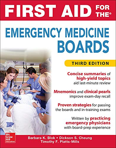Compare Textbook Prices for First Aid for the Emergency Medicine Boards Third Edition 3 Edition ISBN 9780071849135 by Blok, Barbara,Cheung, Dickson,Platts-Mills, Timothy