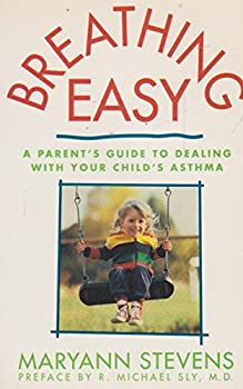 Paperback Breathing Easy: A Parent's Guide to Dealing With Your Child's Asthma Book