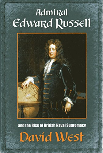 Admiral Edward Russell: And the Rise of British Naval Supremacy