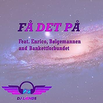 Få Det På! (feat. Enrico, Bølgemannen & Bankettforbundet)