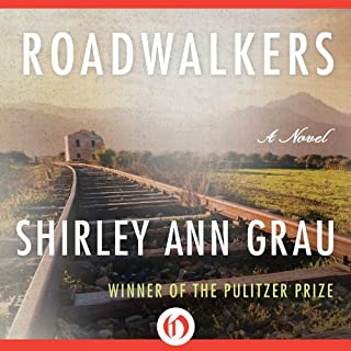 Roadwalkers                   By:                                                                                                                                 Shirley Ann Grau                               Narrated by:                                                                                                                                 Karen Chilton                      Length: 9 hrs and 51 mins     13 ratings     Overall 4.2