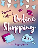 Pyjamas Coffee & Online Shopping: Online Shopping Planner Check Things You Want Or Need And Making Sure You Get The Best Bargain