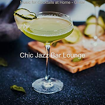 Music for Cocktails at Home - Guitar