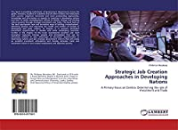 Strategic Job Creation Approaches in Developing Nations: A Primary Focus on Zambia: Determining the role of Investment and Trade