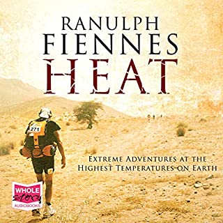 Heat                   By:                                                                                                                                 Ranulph Fiennes                               Narrated by:                                                                                                                                 Ranulph Fiennes,                                                                                        Mike Grady                      Length: 16 hrs and 5 mins     9 ratings     Overall 4.3