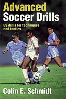 Advanced Soccer Drills: 69 Drills for Techniques and Tactics