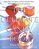 The Ultimate Candy Book: More than 700 Quick...