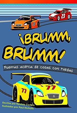 Teacher Created Materials - Literary Text: ¡Brumm, brumm! Poemas acerca de cosas