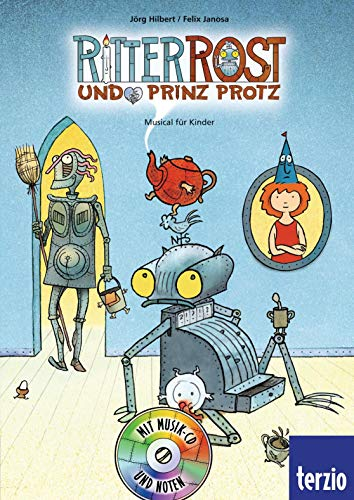 Ritter Rost: Jubiläumsausgabe: Ritter Rost und Prinz Protz: Mit CD