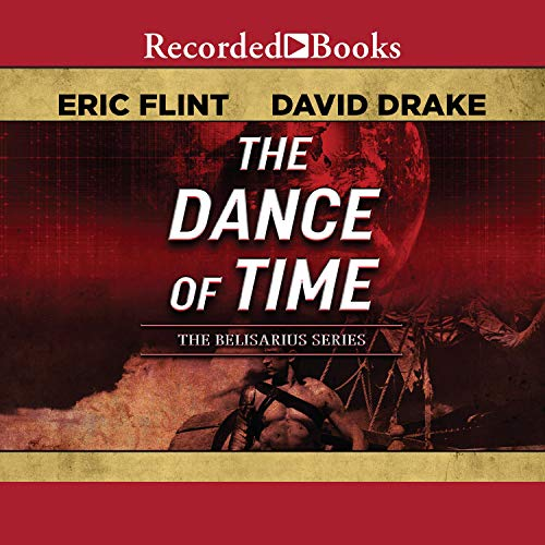 The Dance of Time Audiobook By Eric Flint,                                                                                        David Drake cover art