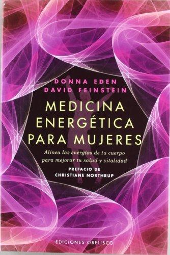 Medicina energética para mujeres: alinea las energías de tu cuerpo para mejorar tu salud y vitalidad (SALUD Y VIDA NATURAL) (Spanish Edition)