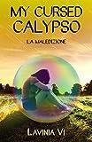 My cursed Calypso: La maledizione