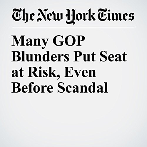 『Many GOP Blunders Put Seat at Risk, Even Before Scandal』のカバーアート