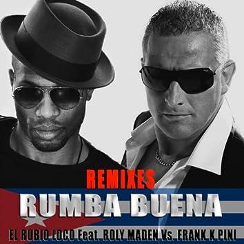 Rumba Buena (feat. Roly Maden, Frank K Pini) [Remixes]