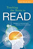 Image of Teaching the Brain to Read: Strategies for Improving Fluency, Vocabulary, and Comprehension