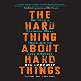 The Hard Thing About Hard Things - Building a Business When There Are No Easy Answers; Library Edition - Blackstone Audiobooks - 04/03/2014
