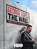 George Lopez: The Wall, Live from Washington, D.C.
