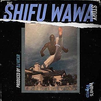The Shifu Wawa Story