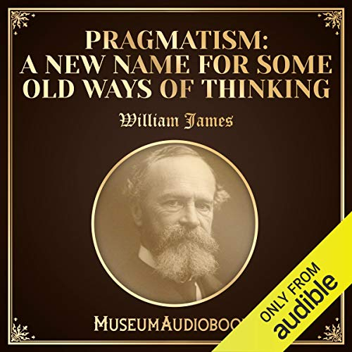 Pragmatism: A New Name for Some Old Ways of Thinking Titelbild