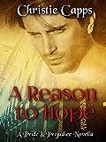 A Reason to Hope: A Pride & Prejudice Novella