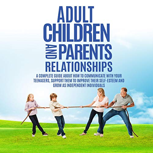 How to Improve Teens and Parents Relationships audiobook cover art