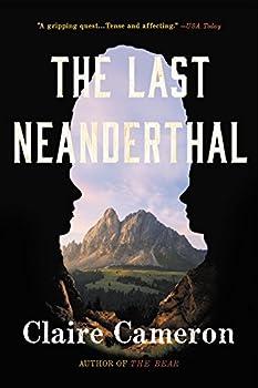 The Last Neanderthal  A Novel