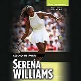 Serena Williams: Legends in Sports - Matt Christopher