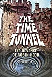 THE TIME TUNNEL - THE REVENGE OF ROBIN HOOD (THE TIME TUNNEL GRAPHIC NOVEL Book 16) (English Edition)