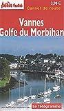 Carnet de Route Vannes - Golfe du Morbihan Telegramme 2010 Petit Fute