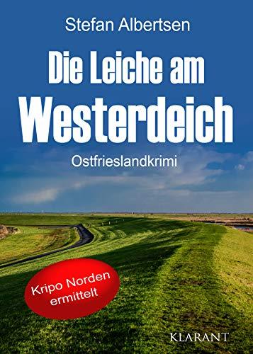 Die Leiche am Westerdeich. Ostfrieslandkrimi (Kripo Norden ermittelt 1)