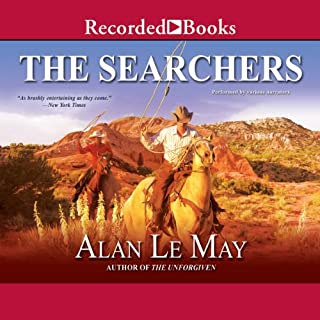 The Searchers                   By:                                                                                                                                 Alan Le May                               Narrated by:                                                                                                                                 Tom Stechschulte                      Length: 9 hrs and 49 mins     77 ratings     Overall 4.4