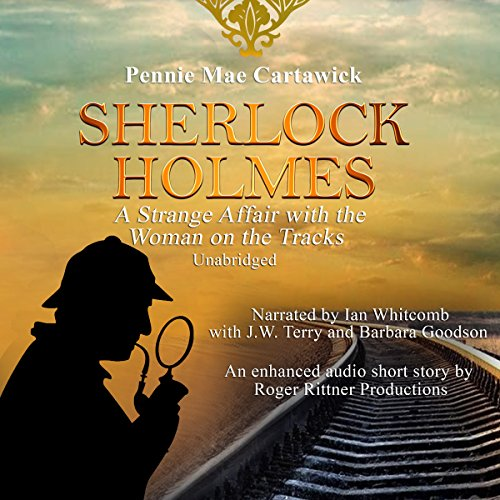 Sherlock Holmes: A Strange Affair with the Woman on the Tracks audiobook cover art