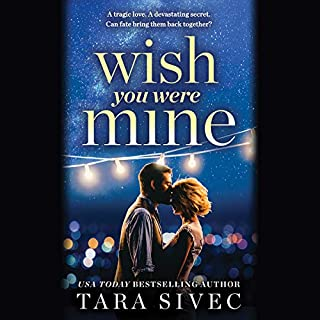 Wish You Were Mine     A Heart-Wrenching Story About First Loves and Second Chances              By:                                                                                                                                 Tara Sivec                               Narrated by:                                                                                                                                 Edward Thomas,                                                                                        Felicity Hart                      Length: 9 hrs and 34 mins     8 ratings     Overall 4.4