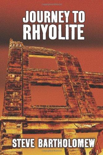 Book: Journey To Rhyolite by Steve Bartholomew