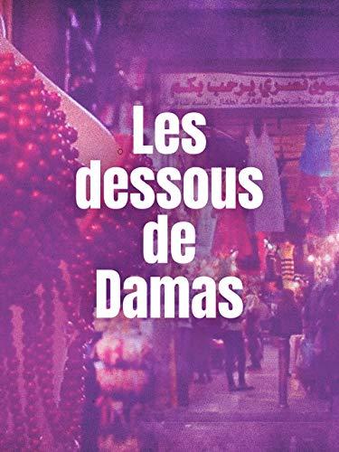 Les dessous de Damas