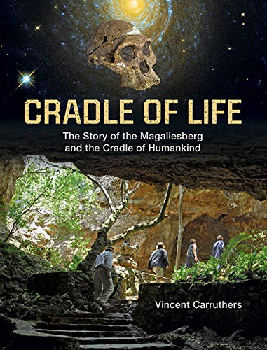 Cradle of Life: The Story of the Magaliesberg and the Cradle of Humankind (English Edition)