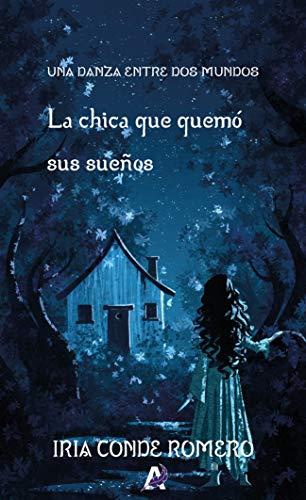 La chica que quemó sus sueños: Una danza entre dos mundos IV eBook ...