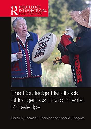 The Routledge Handbook of Indigenous Environmental Knowledge (Routledge International Handbooks)