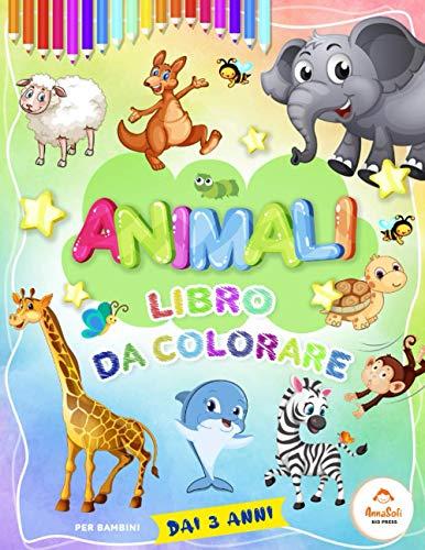 Animali Libro da colorare per bambini: Libro da colorare dai 3 anni | Animali da colorare | Elefante, Leone, Tartaruga, Giraffa, Orso e molti altri | Libro da colorare e dipingere