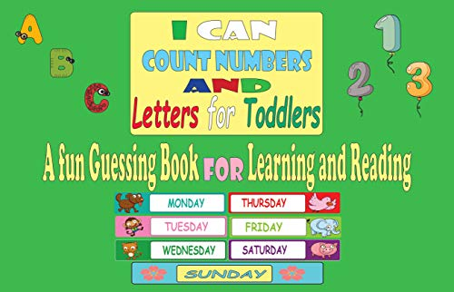 I can count numbers and letters for toddlers: A fun Guessing Book For Learning and Reading Numbers and Letters with Fun pictures For kids aged between 2 and 8 years old (English Edition)