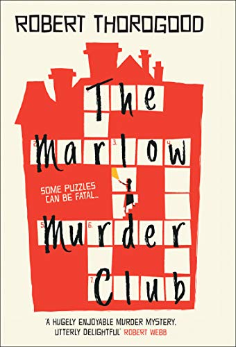 The Marlow Murder Club: The first novel in a gripping new cosy crime and mystery series from the creator of the hit TV series Death in Paradise by [Robert Thorogood]