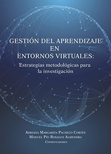 Gestión del aprendizaje en entornos virtuales: Estrategias metodológicas para la investigación. (Spanish Edition)