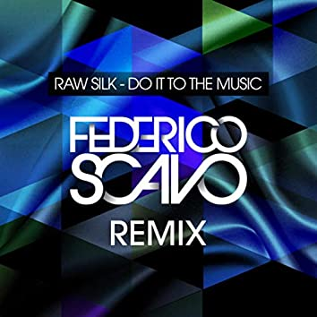 Do It To The Music (Federico Scavo Remix)
