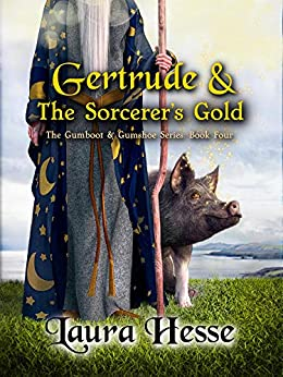 Gertrude & The Sorcerer's Gold (a funny satire for lovers of cozy mysteries and comedy) (The Gumboot & Gumshoe Series Book 4) by [Laura Hesse]