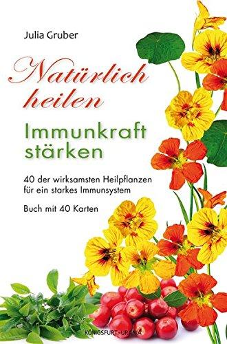 Natürlich heilen - Immunkraft stärken: Set mit Buch und Karten