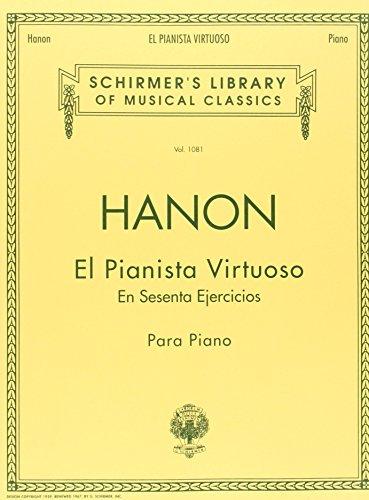 El Pianista Virtuoso in 60 Ejercicios - Complete: Spanish Text Schirmer Library of Classics Volume 1081 Piano Technique