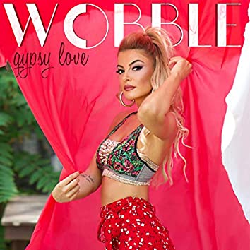 WOBBLE / Gypsy Love