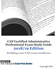 CAP Certified Administrative Professional Exam Study Guide 2018/19 Edition