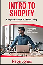 Intro to Shopify: A Beginner's Guide to Get You Going